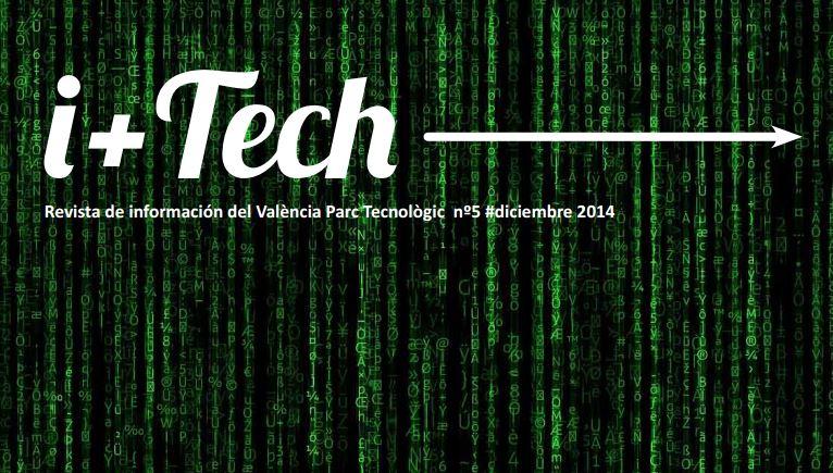 "Quinta edición de ""I+Tech"", revista de València Parc Tecnològic."