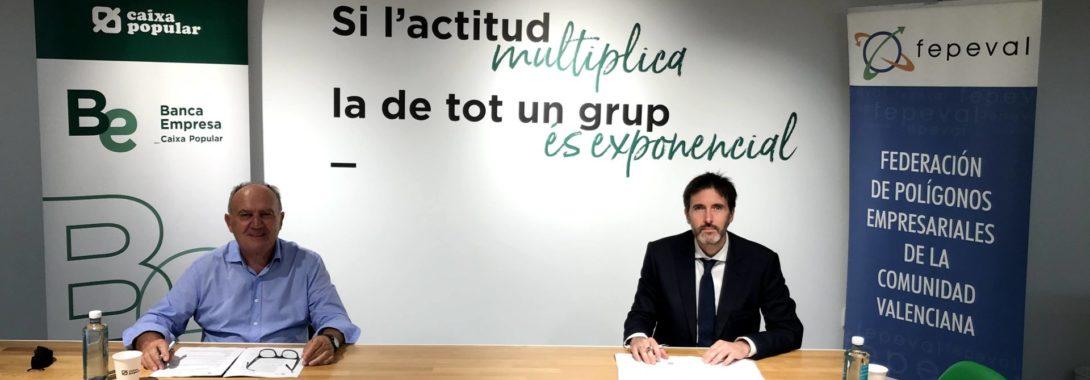 Caixa Popular y FEPEVAL firman un convenio para impulsar la actividad empresarial de los polígonos Industriales
